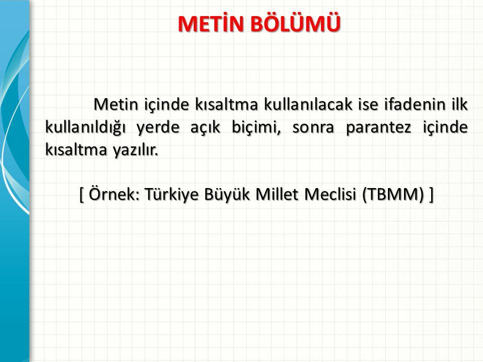 [ Örnek: Türkiye Büyük Millet Meclisi (TBMM) ]